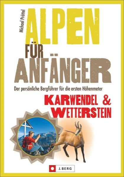 Alpen für Anfänger – Karwendel & Wetterstein