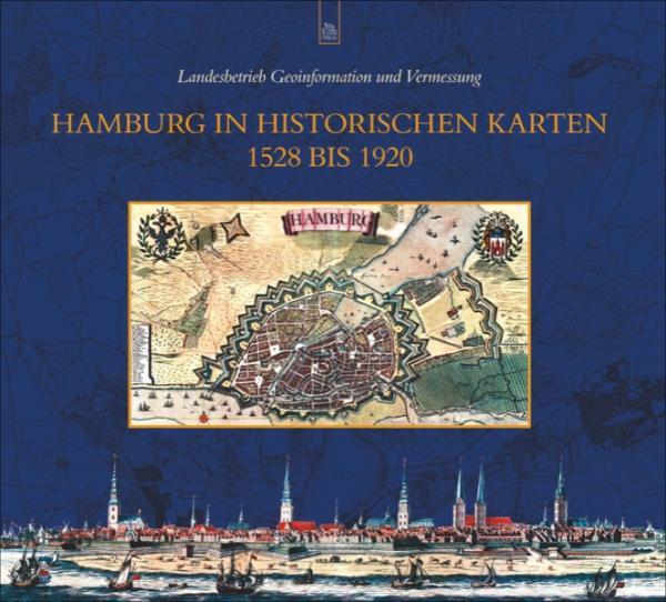 Hamburg in historischen Karten 1528 bis 1920