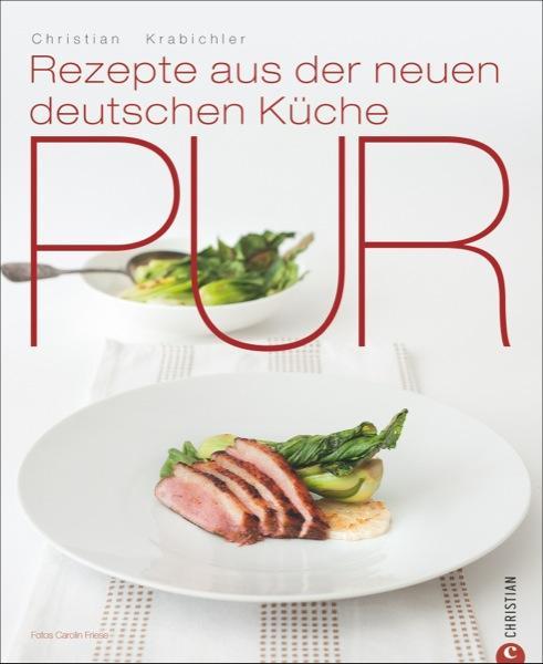 Pur – Rezepte aus der neuen deutschen Küche