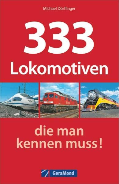 333 Lokomotiven, die man kennen muss!