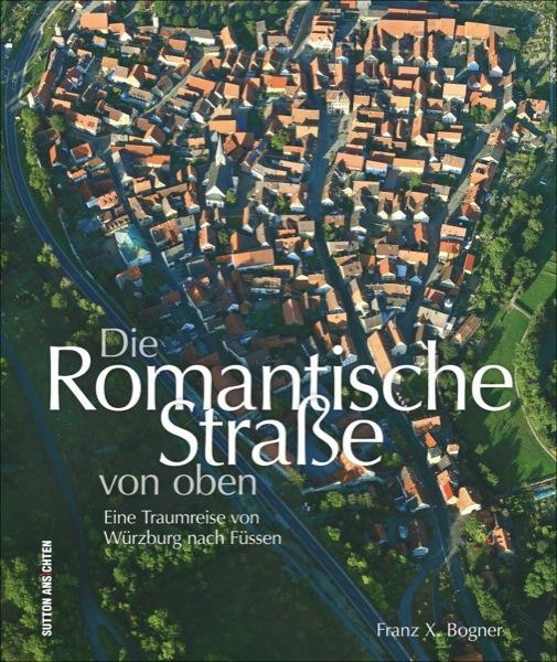 Die Romantische Straße von oben