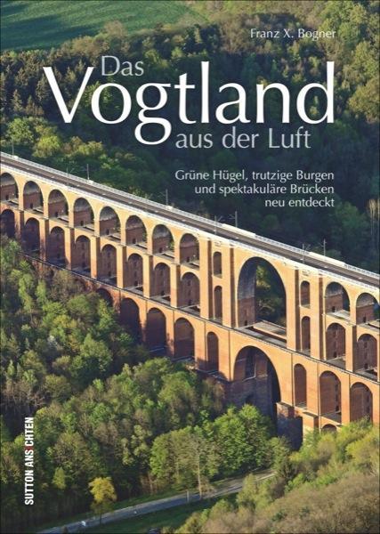 Das Vogtland aus der Luft